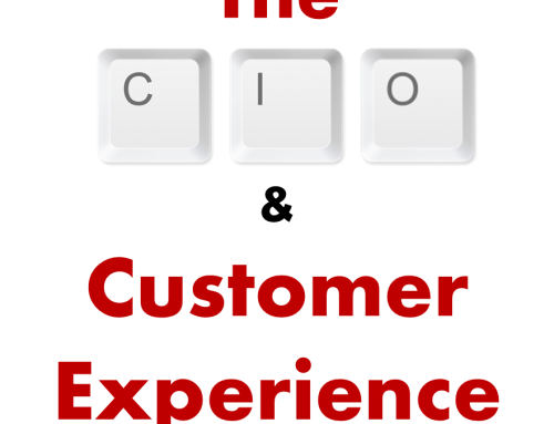 What has Customer Experience got to do with me, the Chief Information Officer?