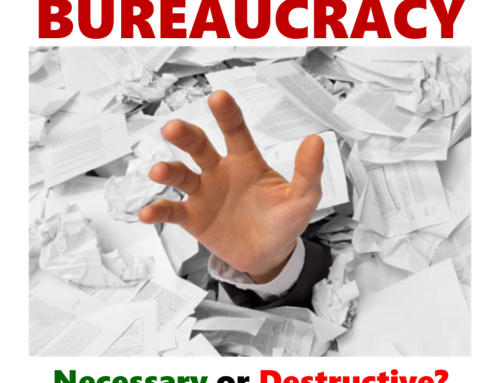 Bureaucracy! Necessary evil or destroyer of employee & customer experiences?