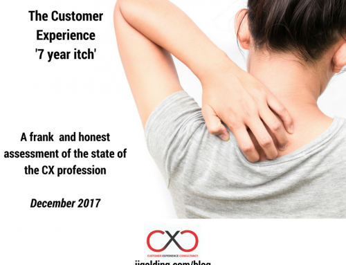 The Customer Experience '7 Year Itch'! A frank and honest assessment of the CX profession
