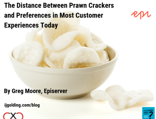 The Distance Between Prawn Crackers and Preferences in Most Customer Experiences Today. By Greg Moore, Episerver
