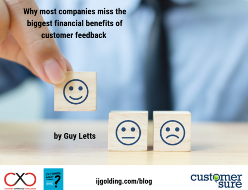 Why most companies miss the biggest financial benefits of customer feedback – by Guy Letts