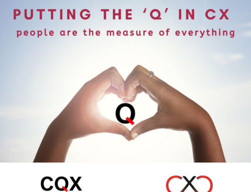 Putting the 'Q' in CX – People are the measure of everything